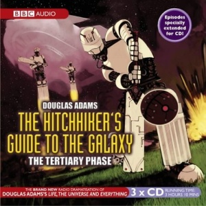 The Hitchhiker's Guide to the Galaxy, Tertiary Phase (BBC Audiobooks)