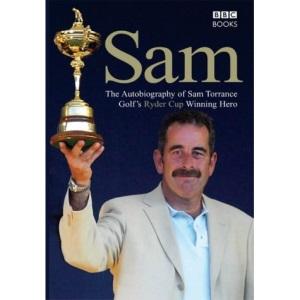 Sam: The Autobiography of Sam Torrance