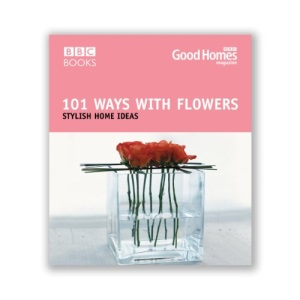 101 Ways with Flowers (Good homes)