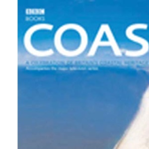 Coast ~ A Celebration of Britain's Coastal Heritage (BBC Books)