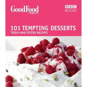 Good Food: Tempting Desserts: Triple-tested Recipes: Tried-and-tested Recipes (Good Food 101)