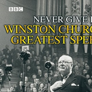 Never Give In!: No. 1: Winston Churchill's Greatest Speeches (Radio Collection)