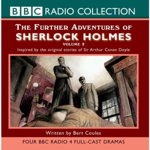 The Further Adventures of Sherlock Holmes: v. 2 (BBC Radio Collection)