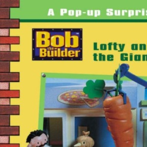 Bob The Builder: Lofty And The Giant Carrot: Pop-Up Surprise Book (PB) (Bob the Builder S.)