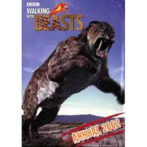 Walking with Beasts- Walking with Beasts Annual 2002(Laminated) (Annuals)