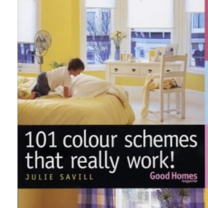 101 Colour Schemes That Really Work! (Good Homes)