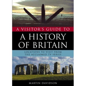 A Visitors Guide To A History Of Britain (History of Britain S.)