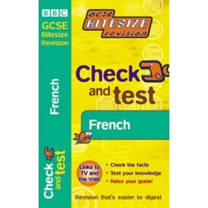 Check and Test French (GCSE Bitesize Revision S.)
