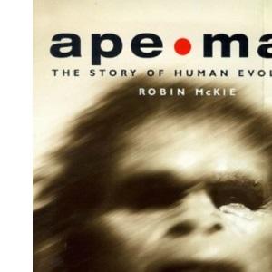 Ape/Man: Adventures in Human Evolution