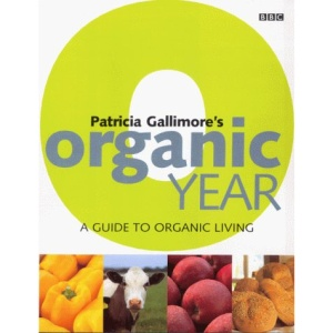 Patricia Gallimore's Organic Year: A Guide to Organic Living
