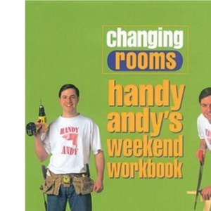 Changing Rooms: Handy Andy's Weekend Workbook
