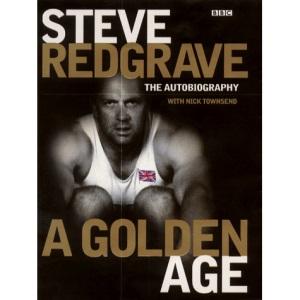 Steve Redgrave: A Golden Age - The Autobiography