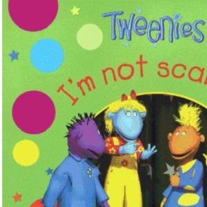 Tweenies: I'm Not Scared Storybook 2 (Story Time)