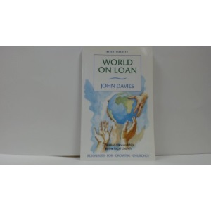 World on Loan: Christian Stewardship in the Local Church (Resources for Growing Churches)