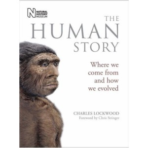 The Human Story: Where We Come from and How We Evolved