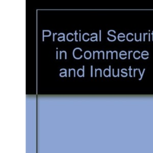 Practical Security in Commerce and Industry