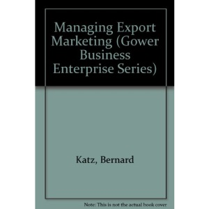 Managing Export Marketing (Gower business enterprise series)