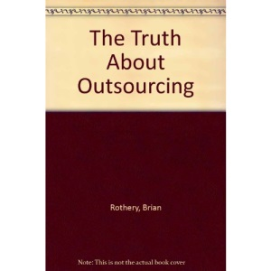 The Truth About Outsourcing