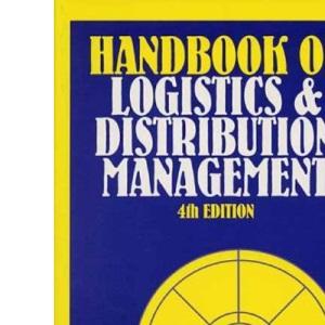 Handbook of Logistics and Distribution Management (The handbook of physical distribution management)