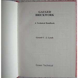 Gauged Brickwork: A Technical Handbook