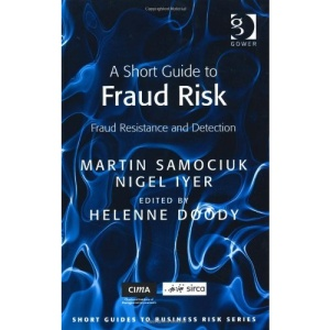 A Short Guide to Fraud Risk (Short Guides to Business Risk)