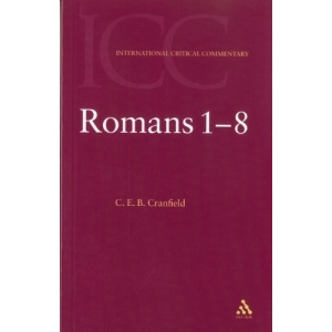 Romans 1 -8: 1 (International Critical Commentary): 1 (International Critical Commentary)