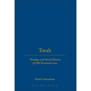 Torah: Theology and Social History of Old Testament Law