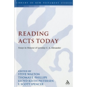 Reading Acts Today (Library of New Testament Studies)