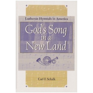 God's Song in a New Land: Lutheran Hymnals in America (Concordia scholarship today)