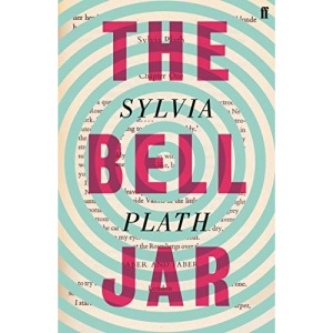 The Bell Jar: Sylvia Plath (Faber Paper Covered Editions)