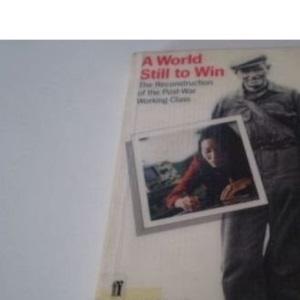 A World Still to Win: Reconstruction of the Postwar Working Class