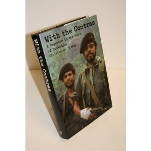 With the Contras: Reporter in the Wilds of Nicaragua