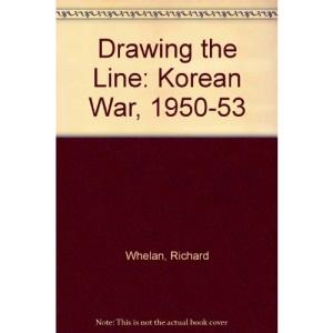 Drawing the Line: Korean War, 1950-53