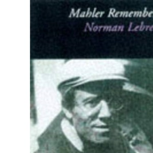 Mahler Remembered (Composers remembered series)