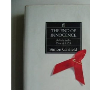 The End of Innocence: Britain in the Time of AIDS