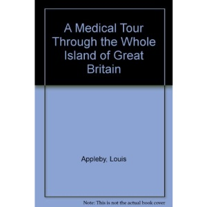 A Medical Tour Through the Whole Island of Great Britain