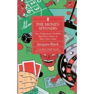 Money-spinners: How Professional Gamblers Beat the Casinos at Their Own Game