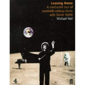 Leaving Home: Conducted Tour of 20th Century Music