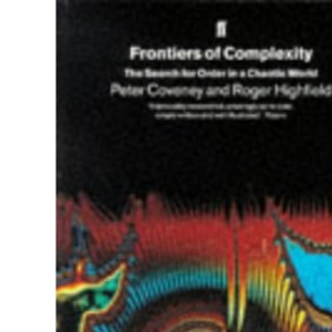 Frontiers of Complexity: The Search For Order in a Chaotic World