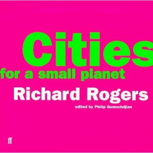 Cities for a Small Planet: Reith Lectures