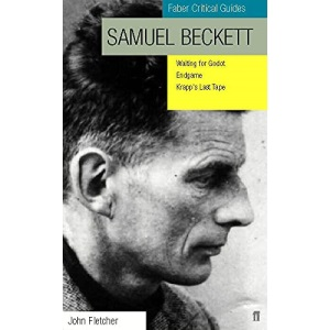 Samuel Beckett: Faber Critical Guide: Waiting for Godot, Krapp's Last Tape, Endgame (Faber Critical Guides)