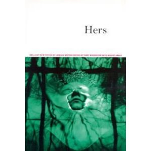 Hers: Brilliant New Fiction by Lesbian Writers