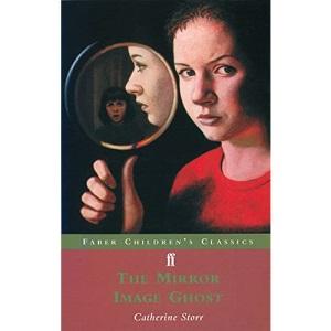 The Mirror Image Ghost (Faber Children's Classics)