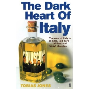 The Dark Heart of Italy: Travels Through Time and Space Across Italy