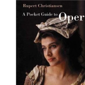 A Pocket Guide to Opera (Faber's pocket guides)
