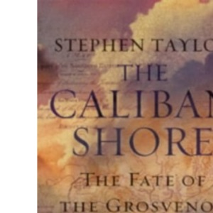 The Caliban Shore: The Tale of the Grosvenor Castaways