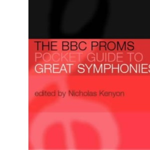 The BBC Proms Pocket Guide to Great Symphonies (BBC Proms Pocket Guides)