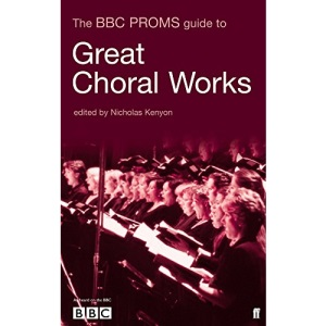 The BBC Proms Guide to Great Choral Works (BBC Proms Pocket Guides)
