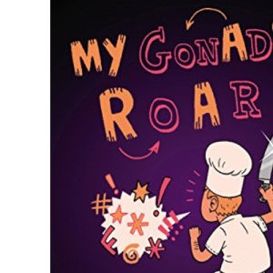 My Gonads Roar: The twisted world of anagrams – from pop idols to celebrity chefs