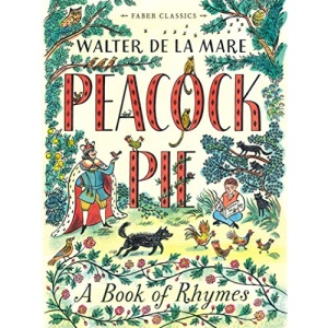 Peacock Pie: A Book of Rhymes (Faber Children's Classics)
